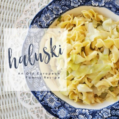 Haluski- An Old European Family Recipe